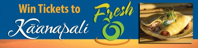 Win Tickets to Ka'anapali Fresh